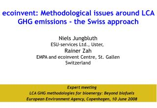 ecoinvent: Methodological issues around LCA GHG emissions - the Swiss approach