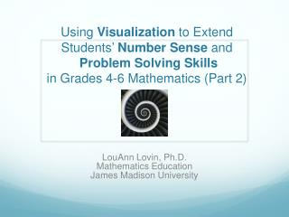 LouAnn  Lovin, Ph.D.  Mathematics Education James Madison University