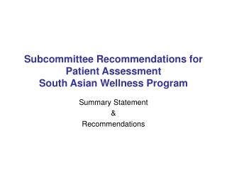 Subcommittee Recommendations for Patient Assessment South Asian Wellness Program