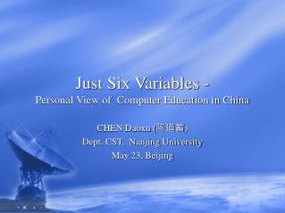 Just Six Variables -  Personal View of  Computer Education in China