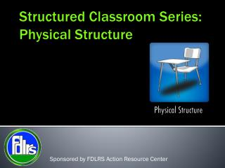 Structured Classroom Series: Physical Structure
