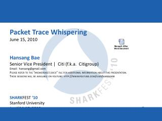 Packet Trace Whispering June 15, 2010 Hansang Bae