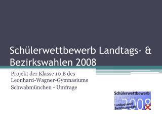 Sch�lerwettbewerb Landtags- & Bezirkswahlen 2008