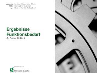 Ergebnisse  Funktionsbedarf St. Gallen, 02/2011