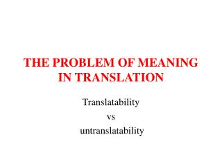 THE PROBLEM OF MEANING IN TRANSLATION