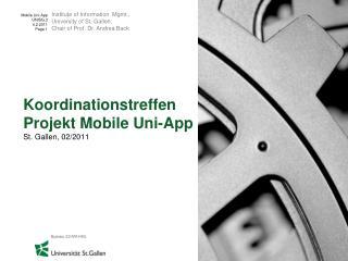 Koordinationstreffen Projekt  Mobile  Uni -App St. Gallen, 02/2011