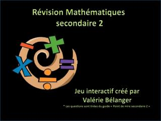 Révision Mathématiques  secondaire 2