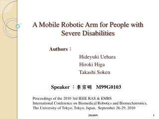 A Mobile Robotic Arm for People with Severe Disabilities