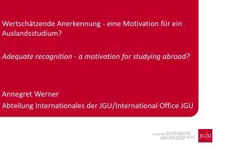 Wertschätzende Anerkennung - eine Motivation für ein Auslandsstudium?