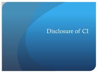 Disclosure of CI