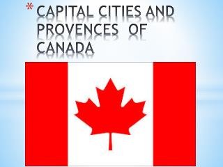 CAPITAL CITIES AND PROVENCES  OF CANADA