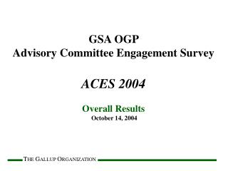 GSA OGP  Advisory Committee Engagement Survey ACES 2004 Overall Results  October 14, 2004