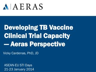 Developing TB Vaccine Clinical Trial Capacity � Aeras Perspective