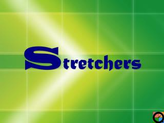 s tretchers