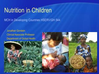 Nutrition in Children MCH in Developing Countries HSERV/GH 544