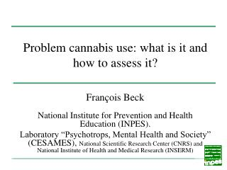 Problem cannabis use: what is it and how to assess it