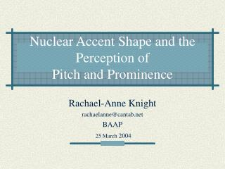 Nuclear Accent Shape and the  Perception of Pitch and Prominence