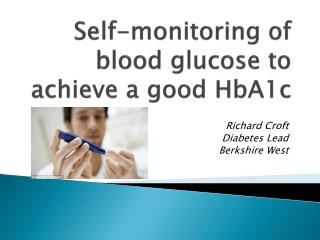 Self-monitoring of blood glucose to achieve a good HbA1c