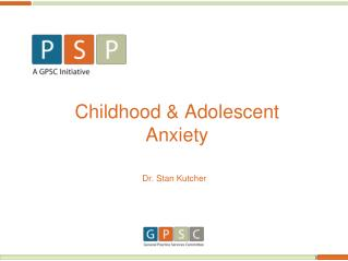 Childhood & Adolescent  Anxiety