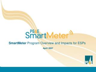 SmartMeter Program Overview and Impacts for ESPs