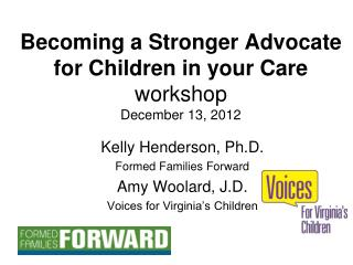 Becoming a Stronger Advocate for Children in your Care  workshop December 13, 2012