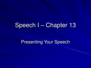 Speech I � Chapter 13