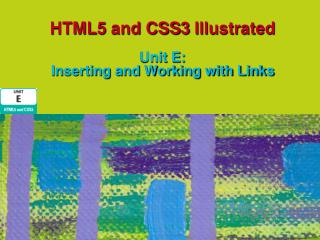 HTML5 and CSS3 Illustrated Unit E:  Inserting and Working with Links