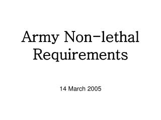 Army Non-lethal Requirements