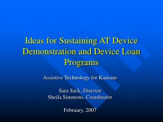 Ideas for Sustaining AT Device Demonstration and Device Loan Programs