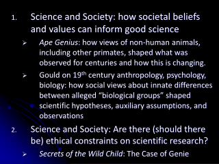 Science and Society: how societal beliefs and values can inform good science