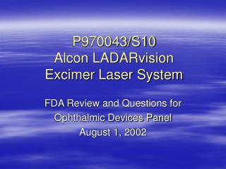 P970043/S10 Alcon LADARvision  Excimer Laser System
