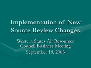 Implementation of New Source Review Changes