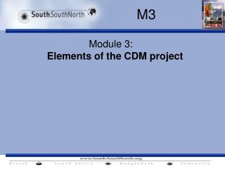 Module 3: Elements of the CDM project