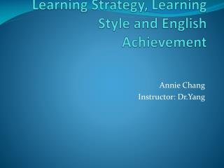 Learning Strategy, Learning Style and English Achievement