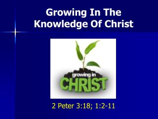 Growing In The K nowledge Of Christ