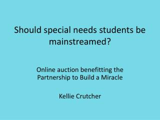 Should special needs students be mainstreamed?