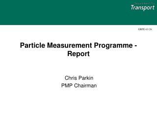 Particle Measurement Programme - Report