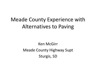 Meade County Experience with Alternatives to Paving
