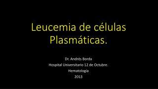 Leucemia de células Plasmáticas.