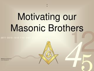 Motivating our Masonic Brothers