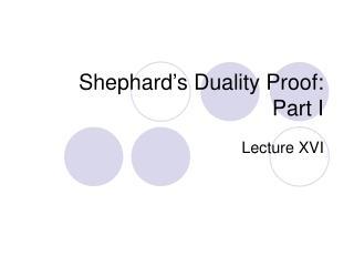 Shephard�s Duality Proof:  Part I