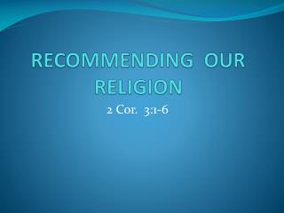 RECOMMENDING  OUR  RELIGION