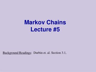Markov Chains Lecture 5