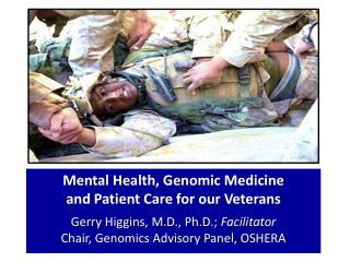 Mental Health, Genomic Medicine  and Patient Care for our Veterans