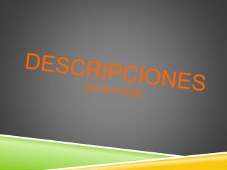 DESCRIPCIONES (Adjetivos)
