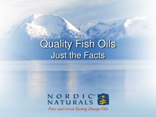 Quality Fish Oils Just the Facts