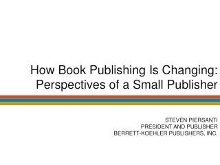 How Book Publishing Is Changing: Perspectives of a Small Publisher