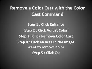 Remove a Color Cast with the Color Cast Command