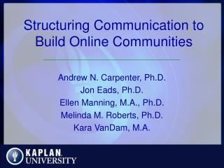 Structuring Communication to Build Online Communities