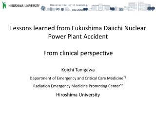 Lessons learned from Fukushima Daiichi Nuclear Power Plant Accident From clinical perspective